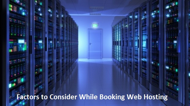 Factors to Consider While Booking Web Hosting