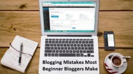Blogging Mistakes Most Beginner Bloggers Make